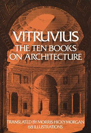 The Ten Books on Architecture by Vitruvius