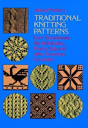 European Knitting Patterns : Traditional Knitting Patterns: from Scandinavia, the British Isles, France, I...