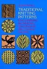 Traditional Knitting Patterns: from Scandinavia, the British Isles, France, Italy and Other European Countries