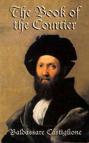 the book of the courtier essay Topic: compare the conception of grace and love in 'the courtier' by baldassare castiglione from norton anthology of english literature vol 1 8th edition with free essays essay writing help.