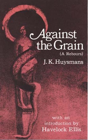 Against the Grain by Joris-Karl Huysmans