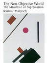 The Non-Objective World: The Manifesto of Suprematism