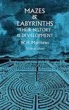 Mazes and Labyrinths by W.H. Matthews