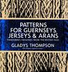 Patterns for Guernseys, Jerseys & Arans
