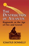The Destruction of Atlantis: Ragnarok, or the Age of Fire & Gravel (Anthropology & Folklore)