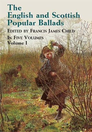 The English and Scottish Popular Ballads, Vol. 1 by Francis James Child
