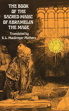 The Book of the Sacred Magic of Abra-Melin, The Mage — As Del... by Abraham von Worms
