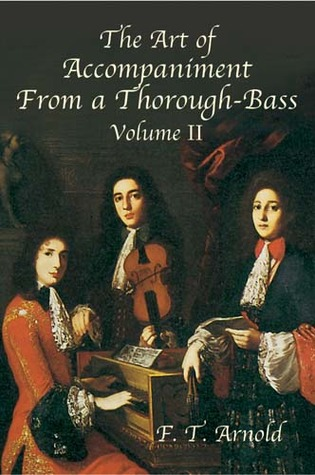 The Art of Accompaniment from a Thorough-Bass by F.T. Arnold