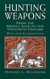 Hunting Weapons from the Middle Ages to the Twentieth Century: With 288 Illustrations