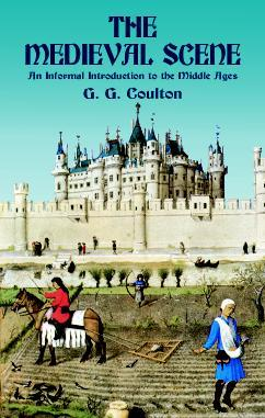 The Medieval Scene by George G. Coulton