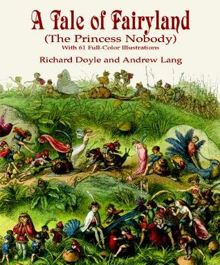 A Tale of Fairyland (the Princess Nobody) by Richard Doyle