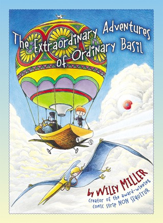 The Extraordinary Adventures Of Ordinary Basil by Wiley Miller