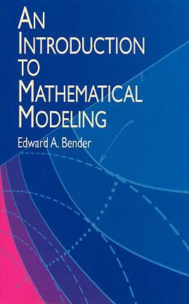 Free Download An Introduction to Mathematical Modeling PDB by Edward A. Bender