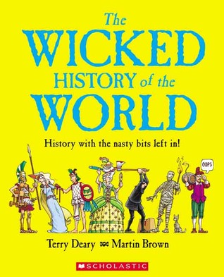 Wicked History Of The World (Horrible Histories)
