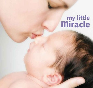 My Little Miracle by J. Beck