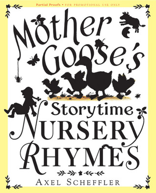 Mother Goose's Storytime Nursery Rhymes by Axel Scheffler