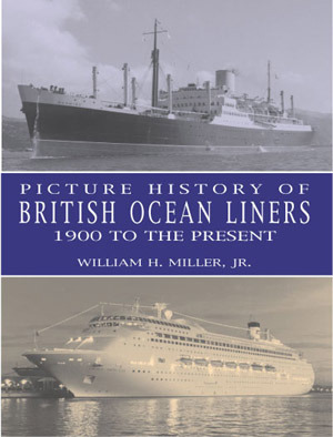 Picture History of British Ocean Liners, 1900 to the Present