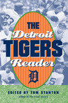 The Detroit Tigers Reader