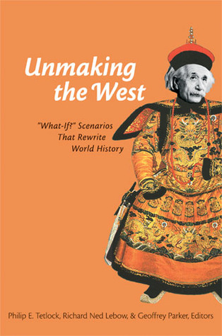 Unmaking the West by Philip Tetlock