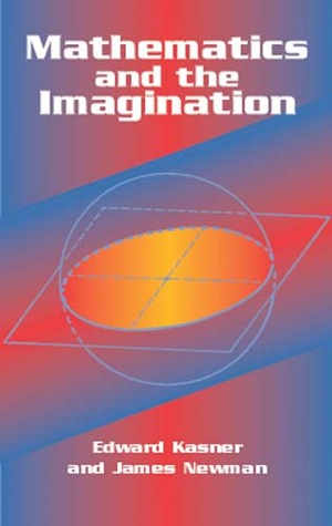 Mathematics and the Imagination by Edward Kasner