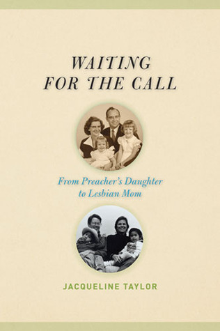 Waiting for the Call: From Preacher's Daughter to Lesbian Mom