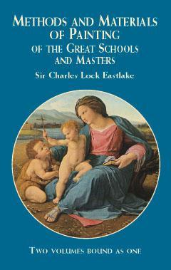 Methods and Materials of Painting of the Great Schools and Masters (vol #1-2)