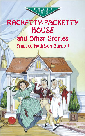 Racketty-Packetty House and Other Stories by Frances Hodgson Burnett