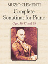 Complete Sonatinas for Piano: Opp. 36, 37 and 38