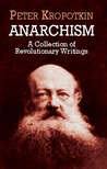 Anarchism: A Collection of Revolutionary Writings