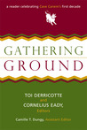 Gathering Ground: A Reader Celebrating Cave Canem's First Decade