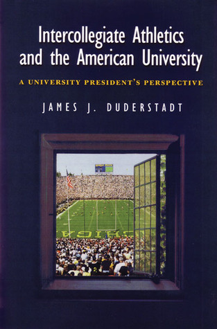 Intercollegiate Athletics and the American University: A University President