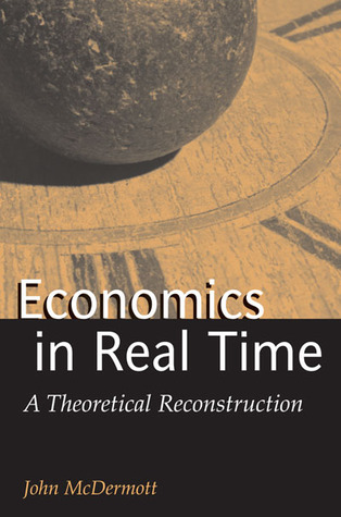 Economics in Real Time: A Theoretical Reconstruction