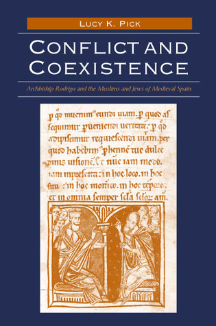 Conflict and Coexistence: Archbishop Rodrigo and the Muslims and Jews of Medieval Spain
