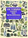 Victorian Goods and Merchandise: 2,300 Illustrations