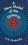 A New Model of the Universe by Pyotr Uspensky