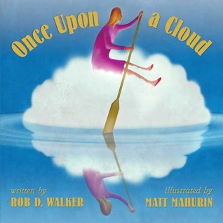 Once Upon A Cloud by Rob D. Walker
