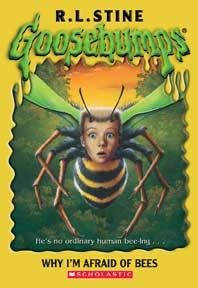 Why I'm Afraid of Bees (Goosebumps, #17)