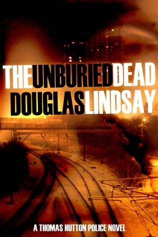 The Unburied Dead by Douglas Lindsay