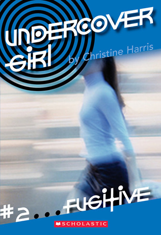 Fugitive (Undercover Girl #2)