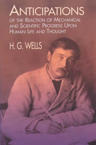Anticipations by H.G. Wells