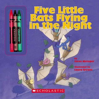 Download for free Five Little Bats Flying In The Night by Steve Metzger PDF