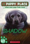 Shadow (The Puppy Place, #3)
