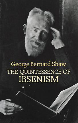 The Quintessence of Ibsenism by George Bernard Shaw