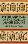 Myths and Tales of the Jicarilla Apache Indians by Edward Morris Opler