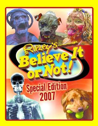 Ripley's Believe it or Not Special Edition 2007 by Ripley Entertainment, Inc.
