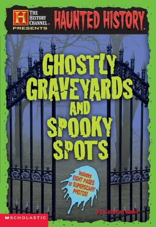 Ghostly Graveyards and Spooky Spots