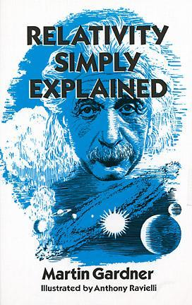 Free online download Relativity Simply Explained CHM by Martin Gardner, Anthony Ravielli
