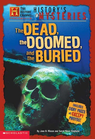 The Dead, the Doomed, and the Buried (History Channel: History's Mysteries)