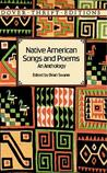 Native American Songs and Poems: An Anthology