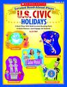Leveled Read-Aloud Plays: U.S. Civic Holidays: 5 Short Plays with Multi-Leveled Reading Parts to Build Fluency-and Engage All Students